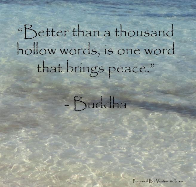 """""""Mejor que miles de palabras vacías, una que traiga paz"""" Buda"""
